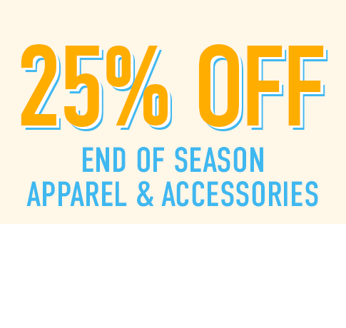 25% off end of season apparel & accessories. Click to shop now.